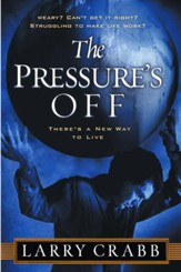 The Pressure's Off: There's a New Way to Live - eBook