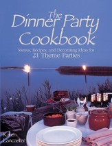 Dinner Party Cookbook: Menus Recipes and Decorating Ideas for 21 Theme Parties - eBook