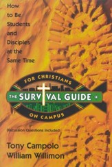 The Survival Guide for Christians on Campus: How to be Students and Disciples at the Same Time