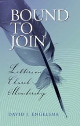 Bound to Join: Letters on Church Membership - eBook