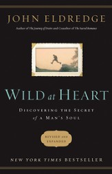 Wild at Heart Revised & Updated: Discovering the Secret of a Man's Soul - eBook
