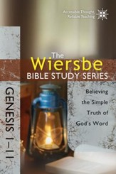 The Wiersbe Bible Study Series: Genesis 1-11: Believing the Simple Truth of God's Word - eBook