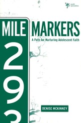 Mile Markers: A Path For Nurturing Adolescent Faith