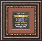 You Are the Best Son Framed Art
