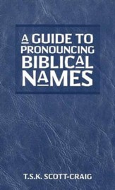 A Guide to Pronouncing Biblical Names