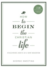 How to Begin the Christian Life / New edition - eBook