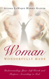 Woman Wonderfully Made: Understanding Your Self-Worth and Purpose According to God / Digital original - eBook
