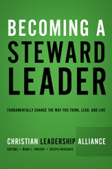 Becoming a Steward Leader: Fundamentally Change the Way You Think, Lead, and Live / Digital original - eBook