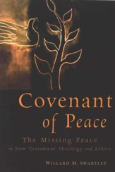 Covenant of Peace: Restoring the Neglected Peace in New Testament and Ethics