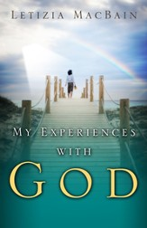 My Experiences with God: A memoir to finding God; overcoming adversity and obstacles along the way - eBook