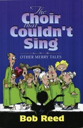 The Choir That Couldn't Sing and Other Merry Tales