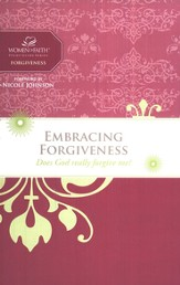 Embracing Forgiveness, Women of Faith Bible Studies
