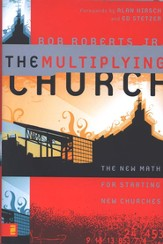 The Multiplying Church: The New Math for Starting New Churches - eBook