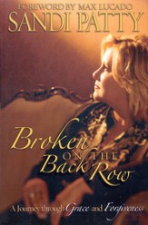 Broken on the Back Row: A Journey Through Grace and Forgiveness (slightly imperfect)