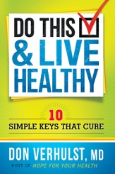 Do This and Live Healthy: 10 simple keys that cure - eBook