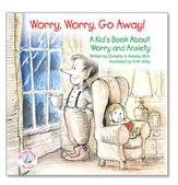 Worry, Worry, Go Away!: A Kid's Book about Worry and Anxiety