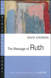 The Message of Ruth: The Bible Speaks Today [BST]