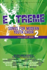 Extreme Songs for Modern Youth Choir, Volume 2 (Choral Book)