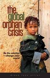 The Global Orphan Crisis: Be the Solution, Change Your World / New edition - eBook