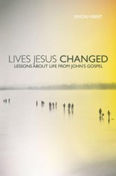 Lives Jesus Changed: Lessons about Life from John's Gospel - eBook