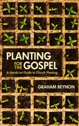 Planting for the Gospel: A hands-on guide to church planting - eBook