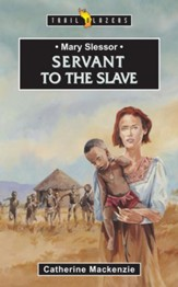 Mary Slessor: Servant to the Slave - eBook