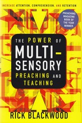 The Power of Multisensory Preaching and Teaching: Increase Attention, Comprehension, and Retention - eBook