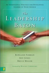 The Leadership Baton: An Intentional Strategy for Developing Leaders in Your Church - eBook