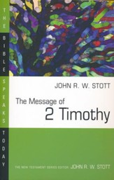 The Message of 2 Timothy: The Bible Speaks Today [BST]