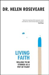 Living Faith: Willing to be stirred as a pot of paint - eBook