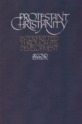 Protestant Christianity: Interpreted Through Its Development
