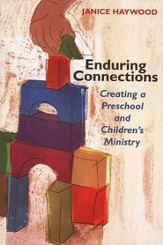 Enduring connections: creating a preschool and children's ministry - eBook