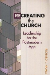 Recreating the church: leadership for the postmodern age - eBook