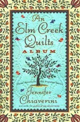 An Elm Creek Quilts Album: The Runaway Quilter, The Quilter's Legacy, The Master Quilter, 3 novels in 1 book