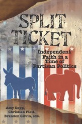Split Ticket: Independent Faith in a Time of Partisan Politics - eBook
