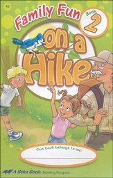 The A Beka Reading Program Supplementary K5 Readers: Family  Fun on a Hike