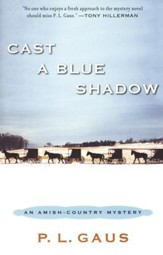 Cast a Blue Shadow: An Amish Country Mystery Series