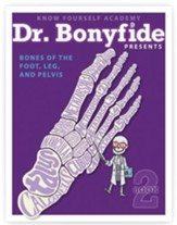 Dr. Bonyfide Presents Bones of the Foot, Leg, and Pelvis