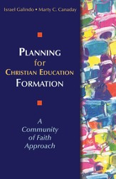 Planning for Christian Education Formation: A Community of Faith Approach - eBook