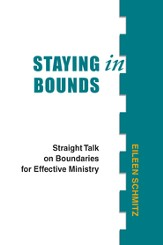 Staying in bounds: straight talk on boundaries for effective ministry - eBook