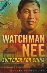 Watchman Nee: Sufferer for China
