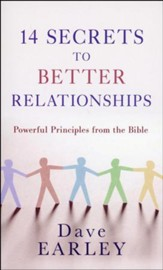 14 Secrets to Better Relationships: Powerful Principles from the Bible
