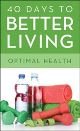 40 Days to Better Living-Optimal Health