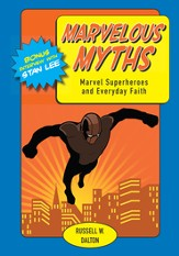 Marvelous Myths: Marvel Superheroes and Everyday Faith - eBook