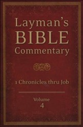 Layman's Bible Commentary Vol. 4: 1 Chronicles thru Job