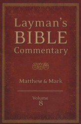 Layman's Bible Commentary Vol. 8: Matthew thru Mark