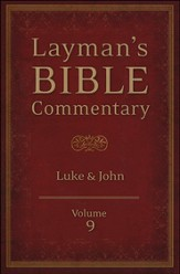 Layman's Bible Commentary Vol. 9: Luke thru John