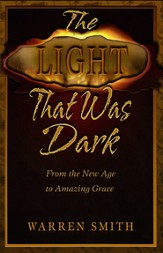 The Light That Was Dark: From the New Age to Amazing Grace - eBook
