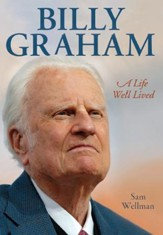 Billy Graham: A Life Well Lived