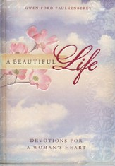 A Beautiful Life: Devotions for a Woman's Heart - eBook